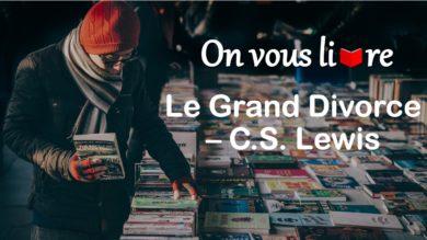 #OnVousLivre  – Le Grand Divorce, C.S. Lewis