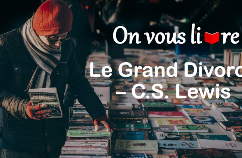 #OnVousLivre  – Le Grand Divorce, C.S. Lewis