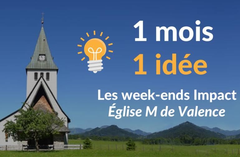 """1 mois 1 idée : Édifier et évangéliser lors des """"week-ends Impact"""""""