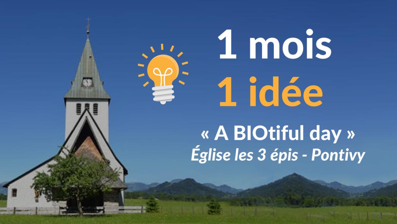 """1 mois 1 idée : """"A BIOtiful Day"""" à l'Eglise de Pontivy"""