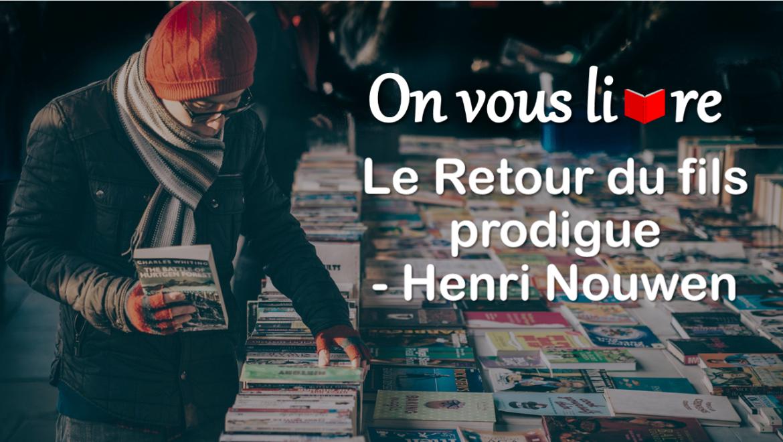 #OnVousLivre – Le Retour du fils prodigue, Henri Nouwen